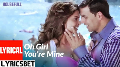 Oh Girl You're Mine Lyrics - Housefull