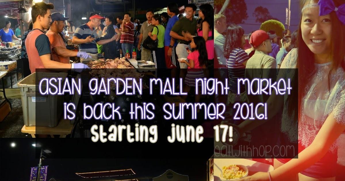Asian Garden Mall 2016 Summer Night Market Is Back On June