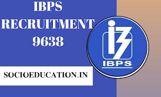 Ibps recruitment 9638 VACANCY