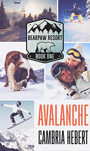Avalanche (BearPaw Resort Book 1) by Cambria Hebert (CR)