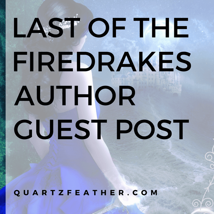 Last of the Firedrakes' Author Guest Post