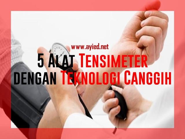 Alat Tensimeter Berteknologi Canggih