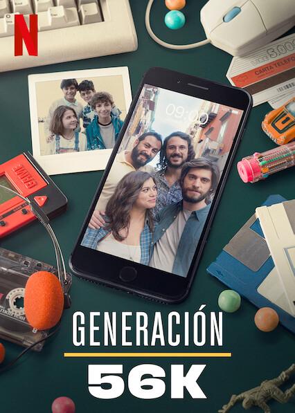 Generación 56k (2021) Primera Temporada NF WEB-DL 1080p Latino
