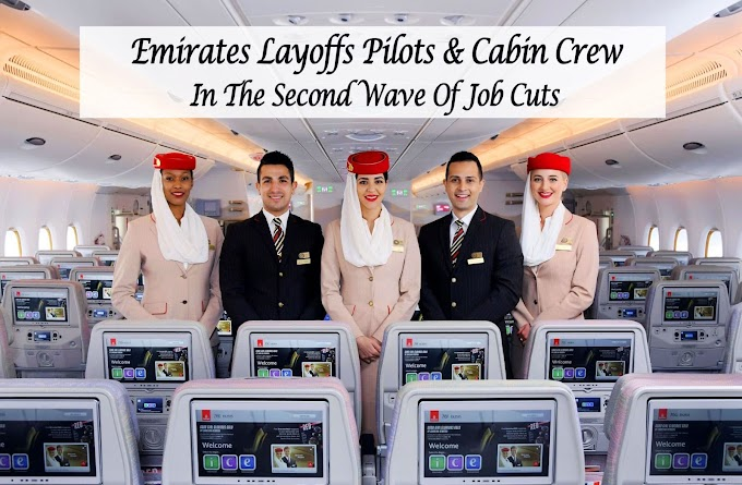 Emirates Layoffs Pilots & Cabin Crew In The Second Wave Of Job Cuts