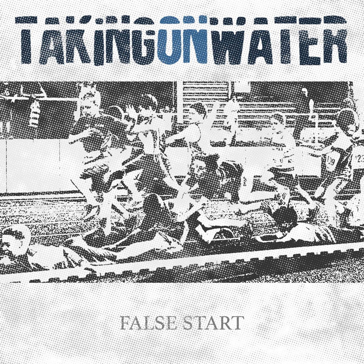 Screaming Fastcore ::: Taking On Water - False Start EP (2019)