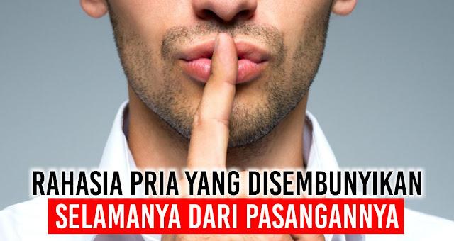 Rahasia Pria yang Disembunyikan selamanya dari Pasangannya