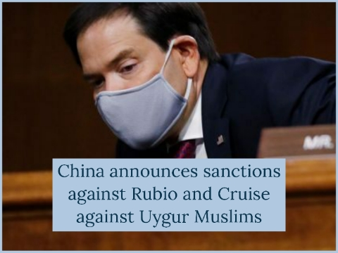 China announces sanctions against Rubio and Cruise against Uygur Muslims