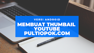 Cara membuat Thumbnail Youtube di Android