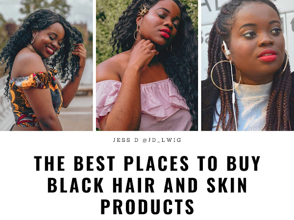 THE BEST PLACES TO ORDER BLACK HAIR, BEAUTY AND SKIN PRODUCTS WHILST ON LOCKDOWN