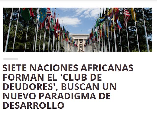 Siete naciones africanas forman el 'club de deudores', buscan un nuevo paradigma de desarrollo