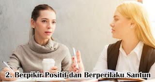 Berpikir Positif dan Berperilaku Santun merupakan salah satu hal yang bisa dilakukan sebagai kartini masa kini