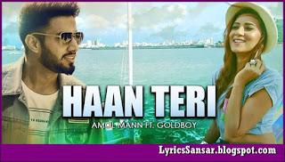 Haan Teri – Amol Mann & Goldboy