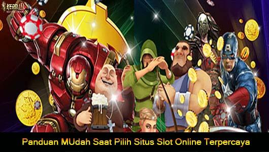 Panduan MUdah Saat Pilih Situs Slot Online Terpercaya