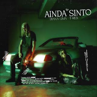 Diana Lima & T-Rex - Ainda Sinto [POP][DOWNLOAD].MP3