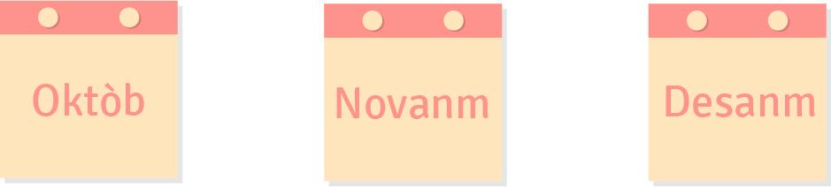 Oktòb, Novanm, Desanm
