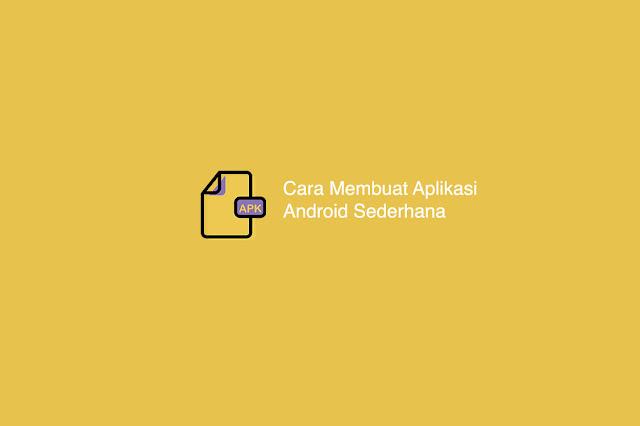 Cara Membuat Aplikasi Android Sederhana
