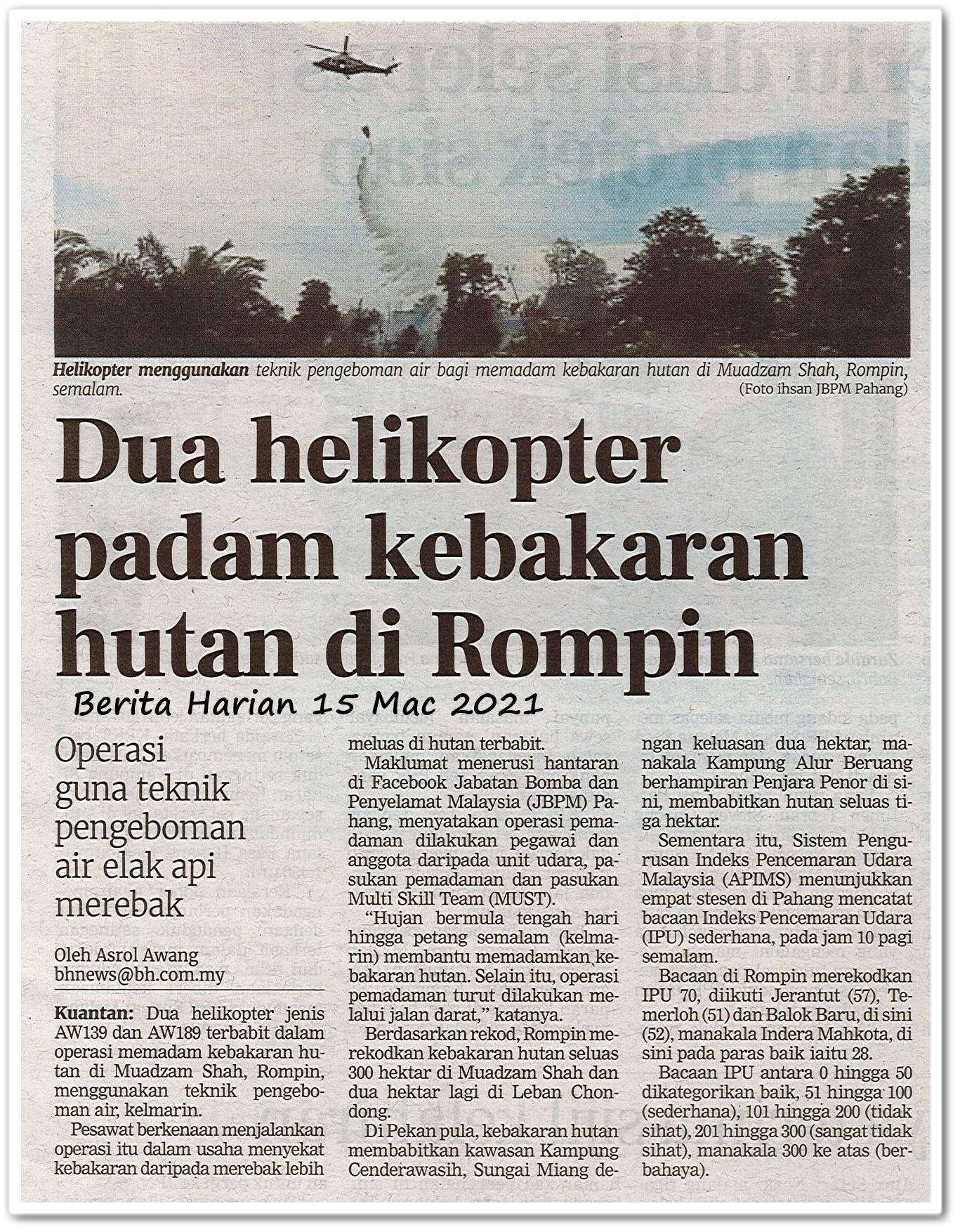 Dua helikopter padam kebakaran hutan di Rompin - Keratan akhbar Berita Harian 15 Mac 2021Dua helikopter padam kebakaran hutan di Rompin - Keratan akhbar Berita Harian 15 Mac 2021