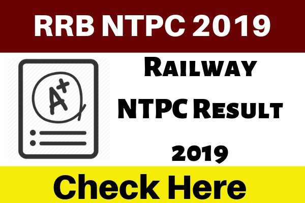 RRB NTPC Result 2019 - Check Railway NTPC Exam Results 2019