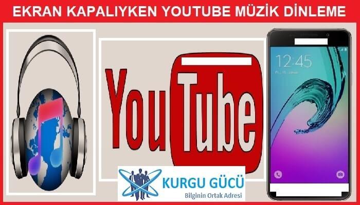 Telefonda Ekran Kapalıyken Youtube Müzik(Video) Dinleme - Kurgu Gücü