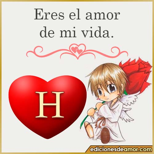 eres el amor de mi vida H