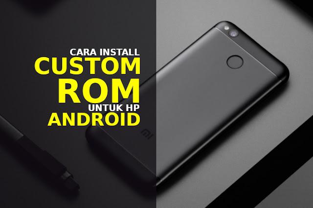 cara install custom rom android di xiaomi redmi