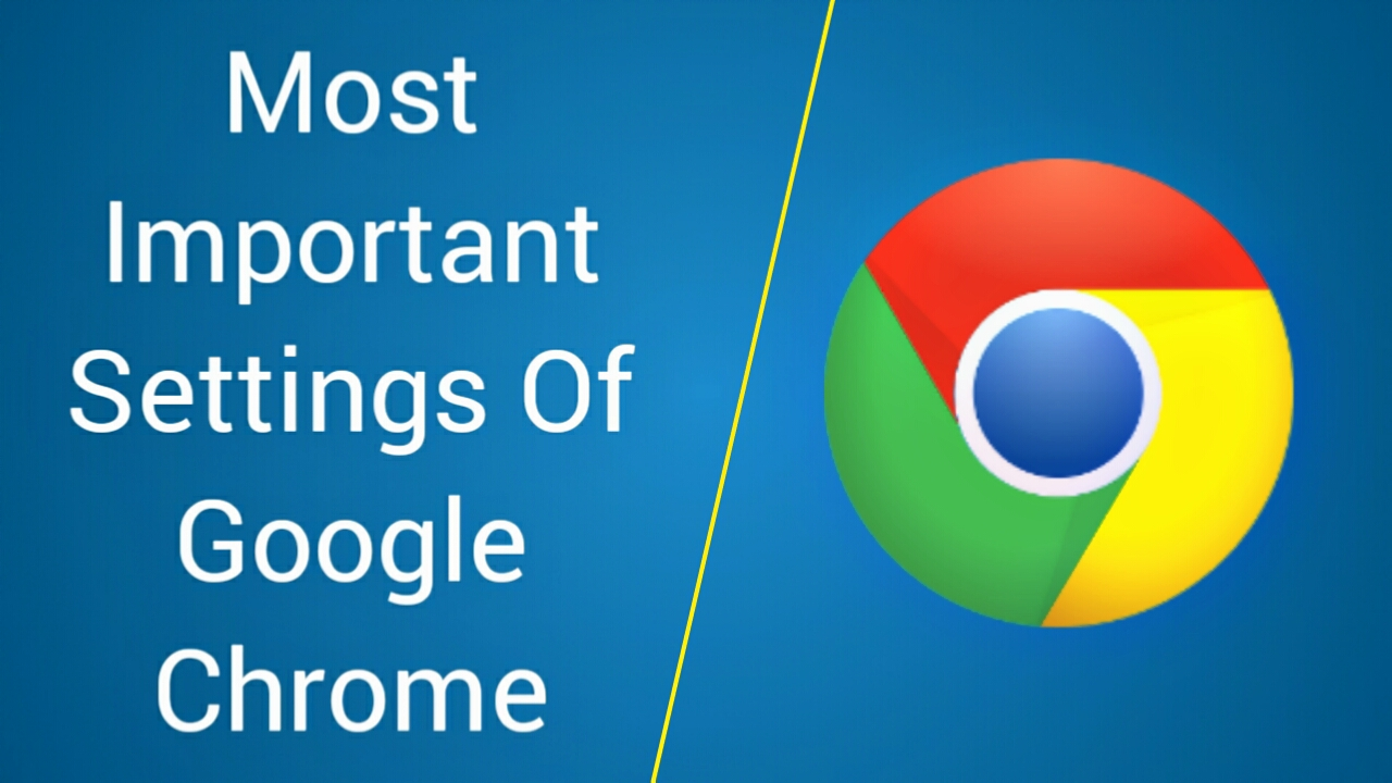Most important settings of Google chrome