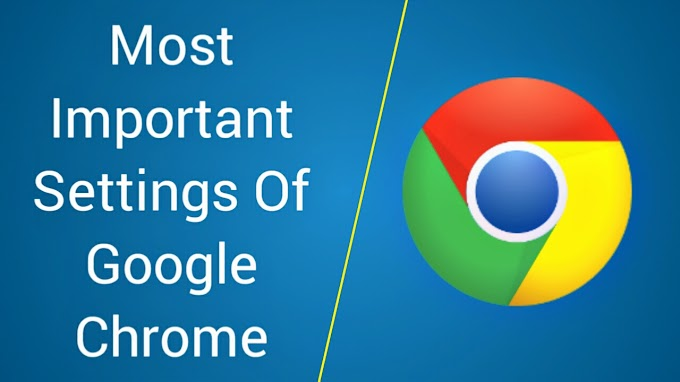 Most important settings of Google Chrome in Hindi