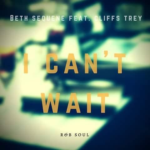 Beth Sequene Feat. Cliffs Trey - I Can't Wait (Prod. Chaxanta) #EXCLUSIVO