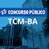 INSCRIÇÕES PARA CONCURSO PÚBLICO DO TCM VÃO ATÉ DIA 19 DE FEVEREIRO