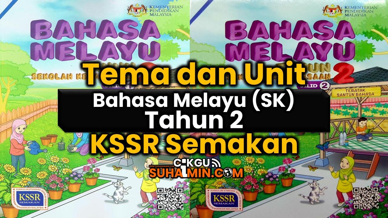 Tema Dan Unit Bahasa Melayu Sk Tahun 2 Kssr Semakan