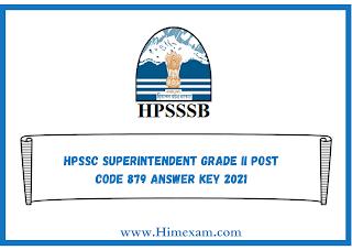 HPSSC superintendent Grade II Post Code 879 Answer Key 2021