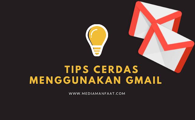Tips Cerdas Menggunakan Gmail dengan Trik Rahasia ini!