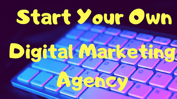 How to Start a Digital Marketing Agency (Step by Step Guide)