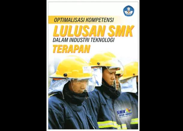 Buku SMK - Optimalisasi Kompetensi Lulusan SMK Dalam Industri Teknologi Terapan