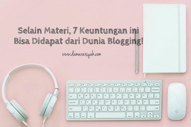 Keuntungan menjadi blogger rumahan