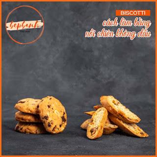 biscotti-cach-lam-bang-noi-chien-khong-dau-bep-banh-2