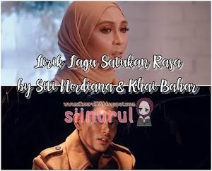 Lirik Lagu Satukan Rasa by Siti Nordiana & Khai Bahar   Trending No 1