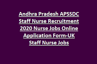 Andhra Pradesh APSSDC Staff Nurse Recruitment 2020 Nurse Jobs Online Application Form-UK Staff Nurse Jobs