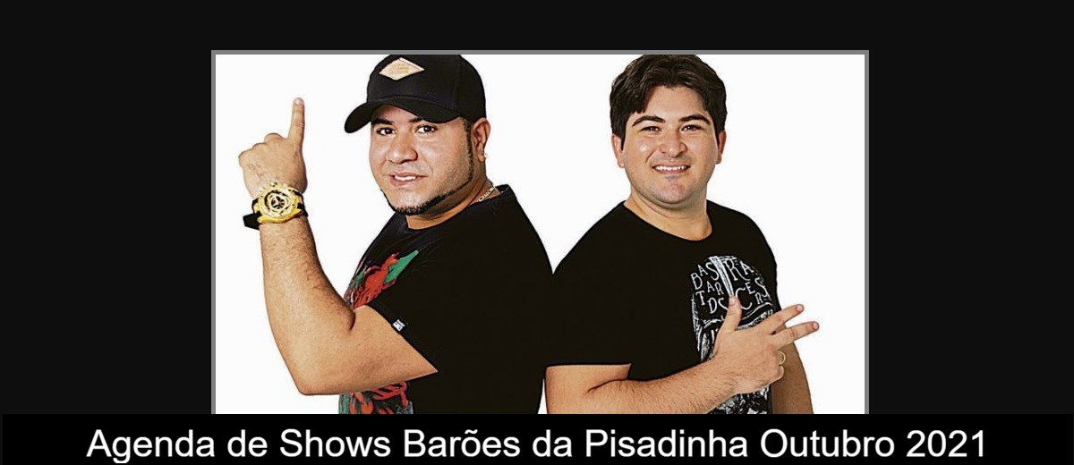 Agenda de Shows Outubro 2021 Barões da Pisadinha