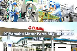 Lowongan Kerja PT Yamaha Motor Parts Manufacturing Indonesia (YPMI) 2021