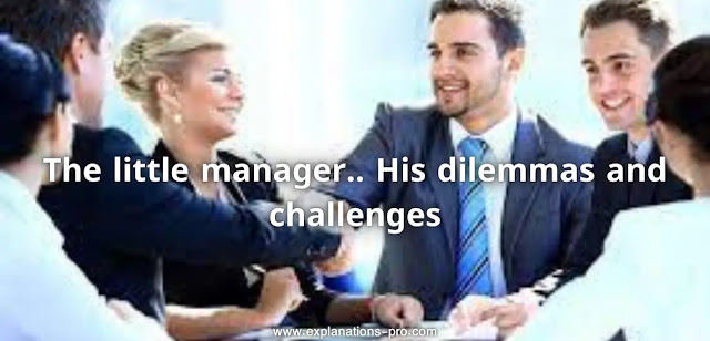 The little manager.. His dilemmas and challenges