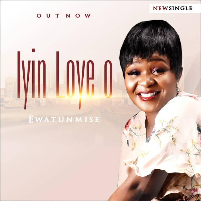 Ewatunmise - Iyin Loye O