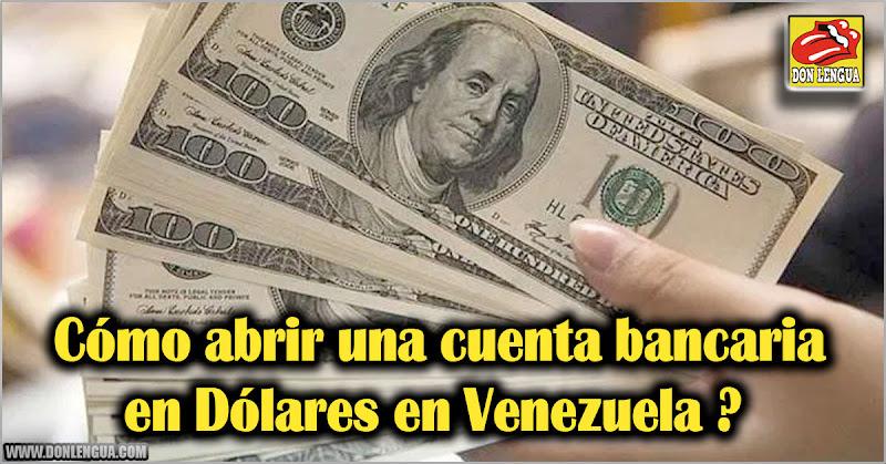 Cómo abrir una cuenta bancaria en Dólares en Venezuela ?