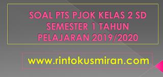 SOAL PTS PJOK KELAS 2 SD SEMESTER 1 TP 2019/2020