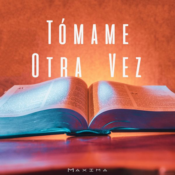 Maxima – Tómame Otra Vez (Single) 2021