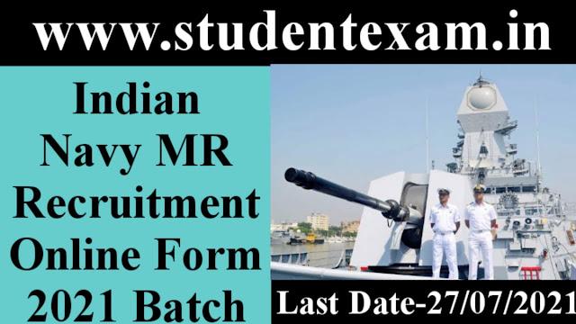 Indian Navy MR 2021 Batch Recruitment Online Form