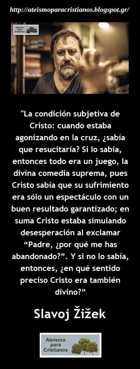 Ateismo para Cristianos.: Frases Célebres Ateas. Slavoj Žižek.