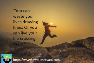 you can waste your lives   motivational quotes