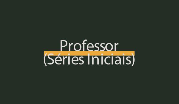 Prova de Concurso para Professor (Séries Iniciais) com Gabarito