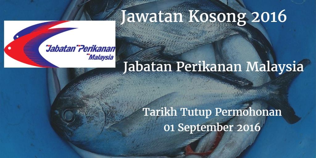 Jawatan Kosong  Jabatan Perikanan Malaysia 01 September 201